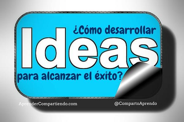 como-desarrollar-idea-exito