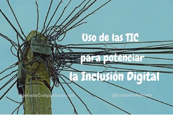 Uso de las TIC para potenciar la inclusión digital