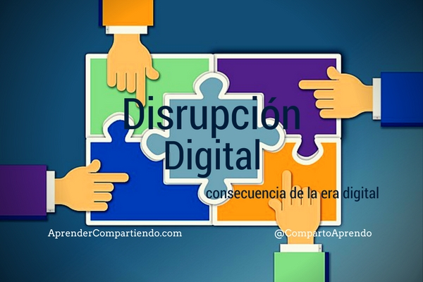 Disrupción Digital como consecuencia de la era digital