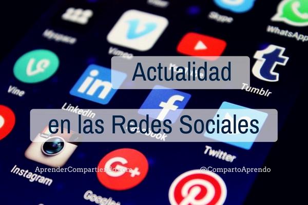 Actualidad en las redes sociales más representativas