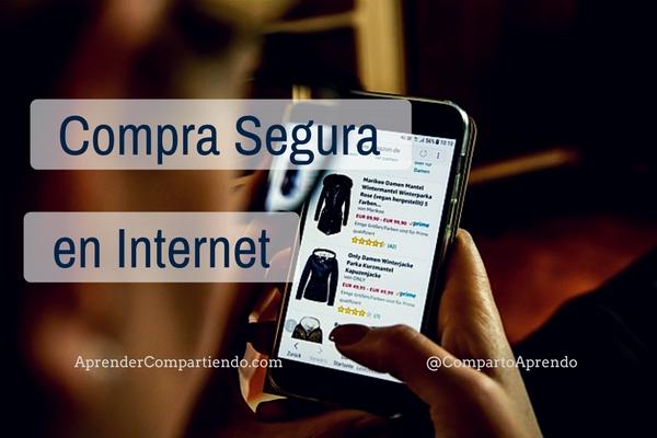 Compra Segura en Internet claves y consejos para nuestra seguridad