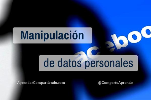 Manipulación de datos personales en el entorno digital