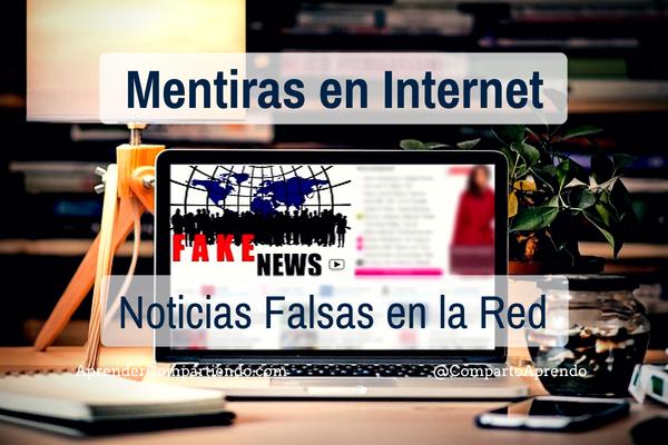 Mentiras en Internet. Las noticias falsas no paran de crecer en la red