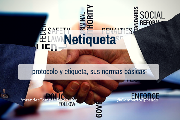 Netiqueta, protocolo y etiqueta, sus normas básicas