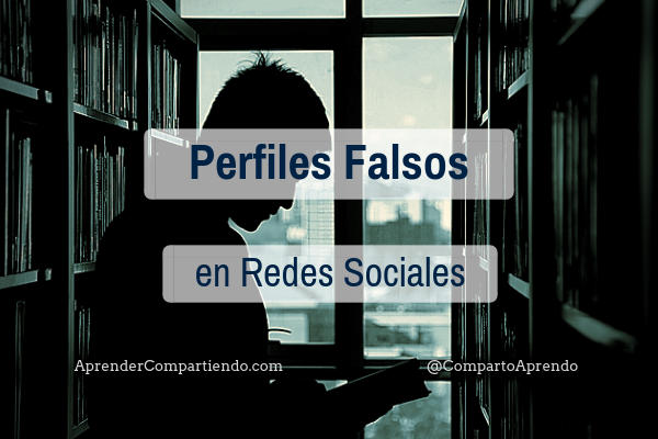 Perfiles Falsos en Redes Sociales ¿Cómo identificarlos?